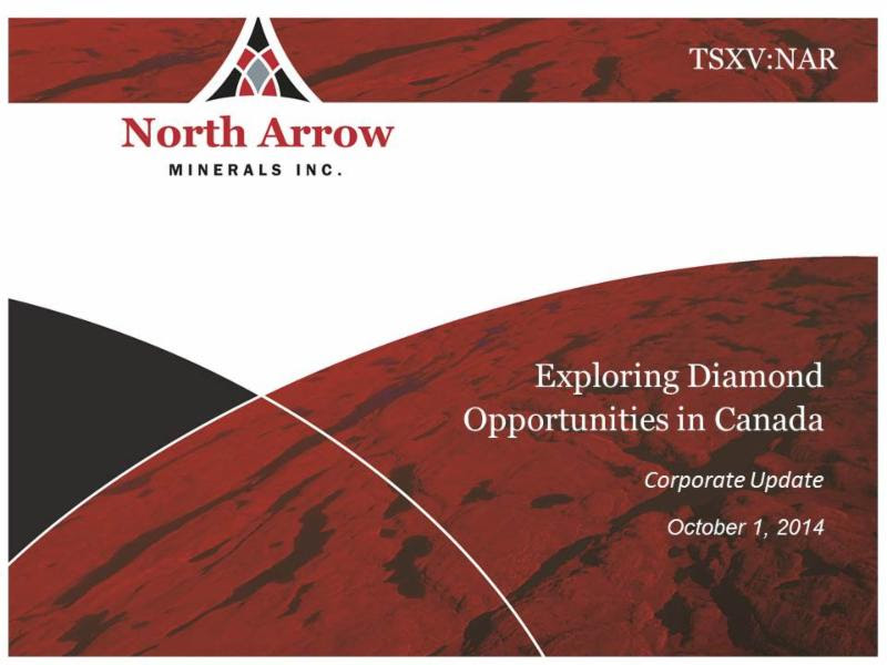 Click for North Arrow Minerals CEO Ken Armstrong's Oct 1, 2014 Corporate Update